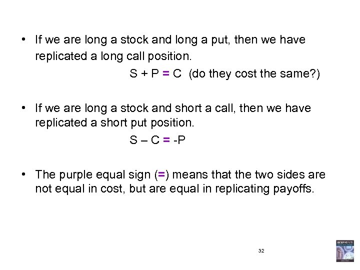 • If we are long a stock and long a put, then we