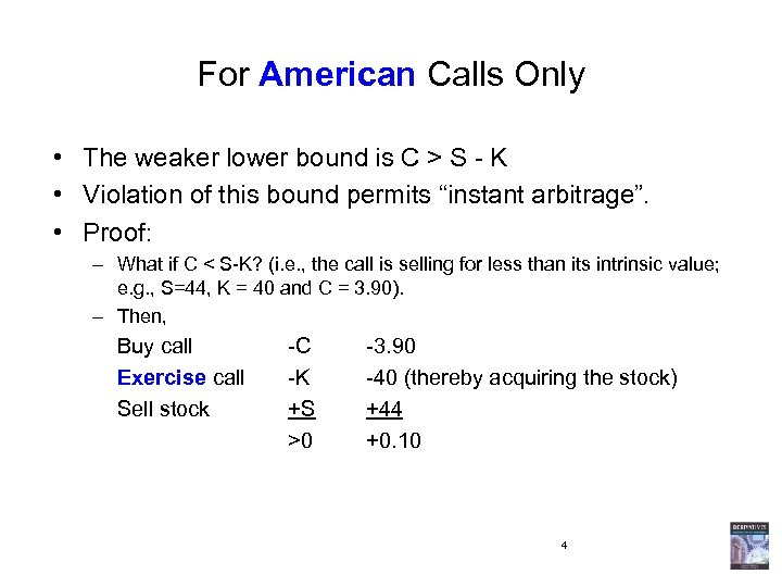 For American Calls Only • The weaker lower bound is C > S -