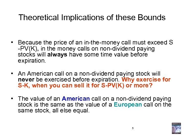 Theoretical Implications of these Bounds • Because the price of an in-the-money call must