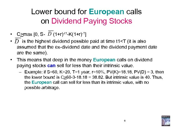 Lower bound for European calls on Dividend Paying Stocks • C>max [0, S- (1+r)-t