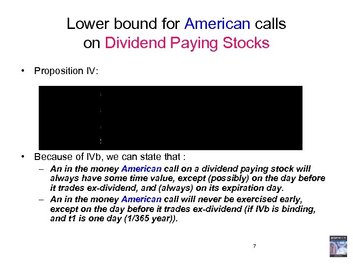Lower bound for American calls on Dividend Paying Stocks • Proposition IV: • Because