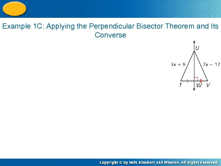 Example 1 C: Applying the Perpendicular Bisector Theorem and Its Converse