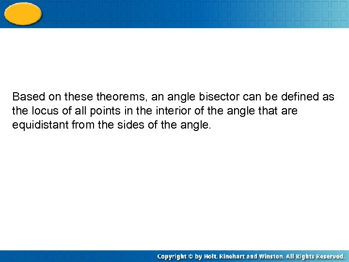 Based on these theorems, an angle bisector can be defined as the locus of
