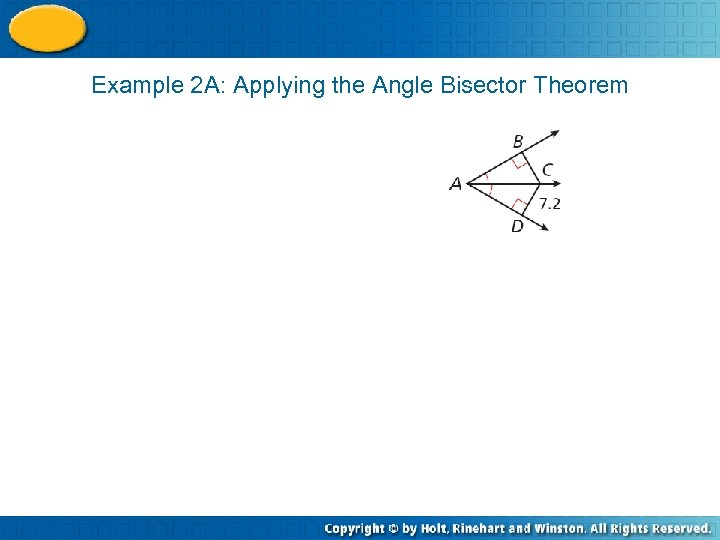 Example 2 A: Applying the Angle Bisector Theorem