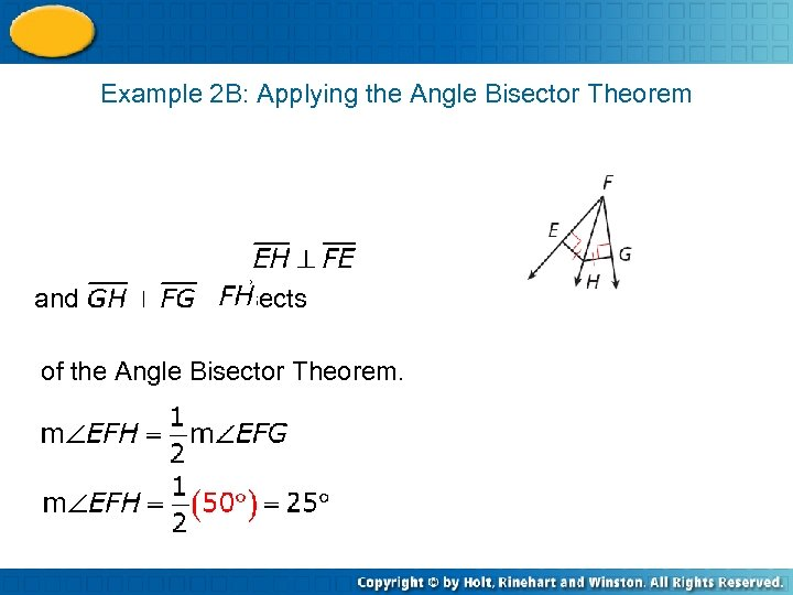 Example 2 B: Applying the Angle Bisector Theorem and , bisects of the Angle