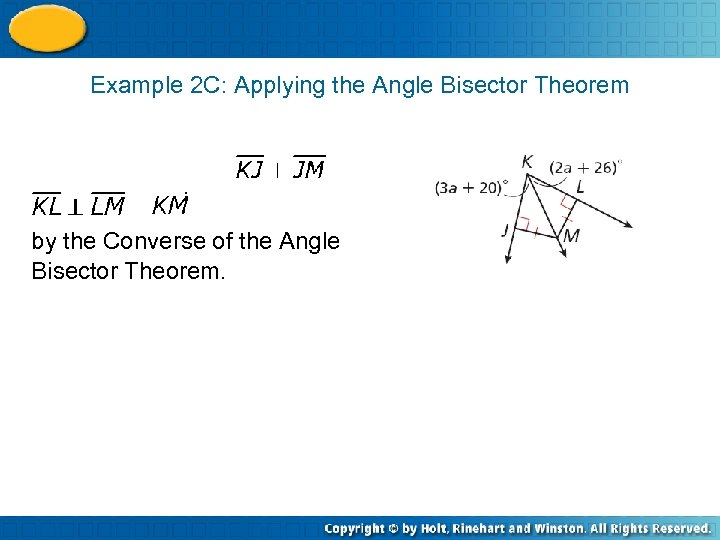 Example 2 C: Applying the Angle Bisector Theorem by the Converse of the Angle
