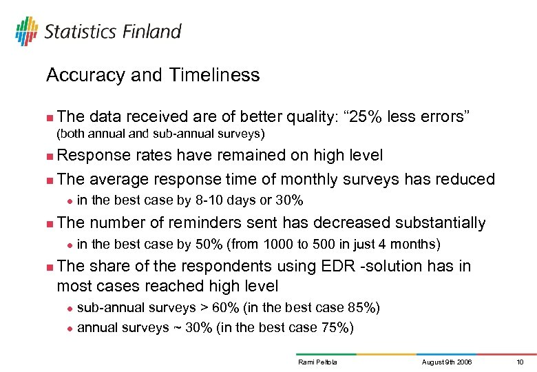"Accuracy and Timeliness n The data received are of better quality: "" 25% less"