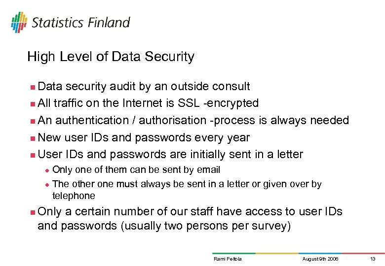 High Level of Data Security Data security audit by an outside consult n All
