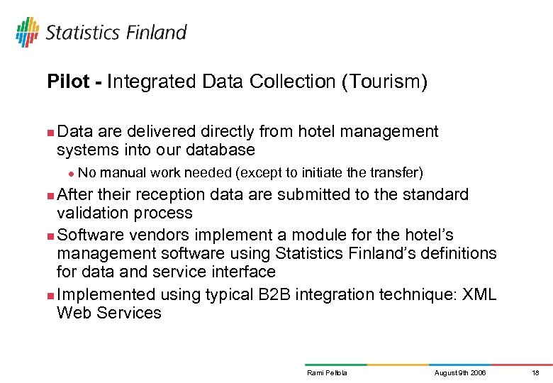 Pilot - Integrated Data Collection (Tourism) n Data are delivered directly from hotel management