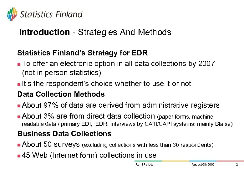 Introduction - Strategies And Methods Statistics Finland's Strategy for EDR n To offer an