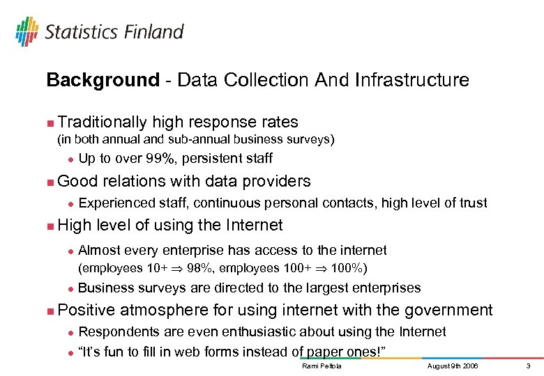 Background - Data Collection And Infrastructure n Traditionally high response rates (in both annual