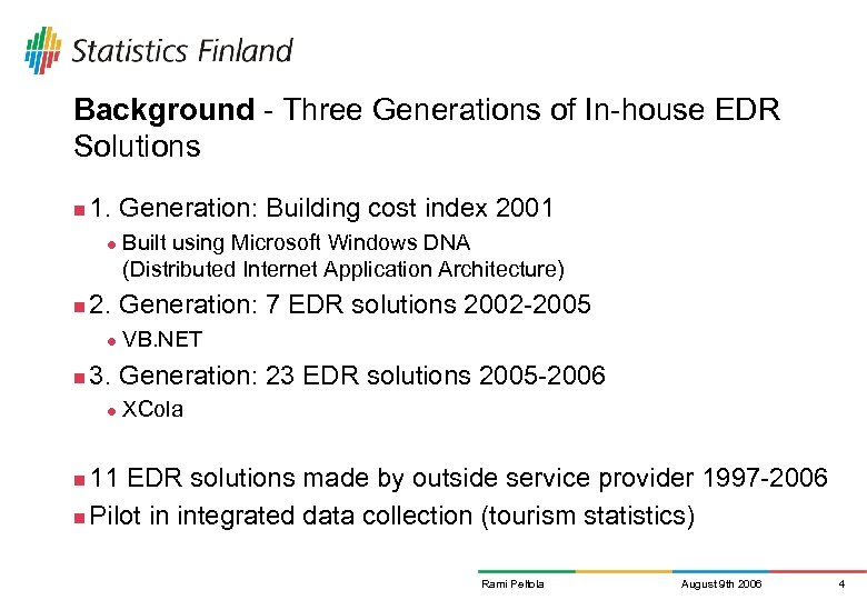 Background - Three Generations of In-house EDR Solutions n 1. Generation: Building cost index