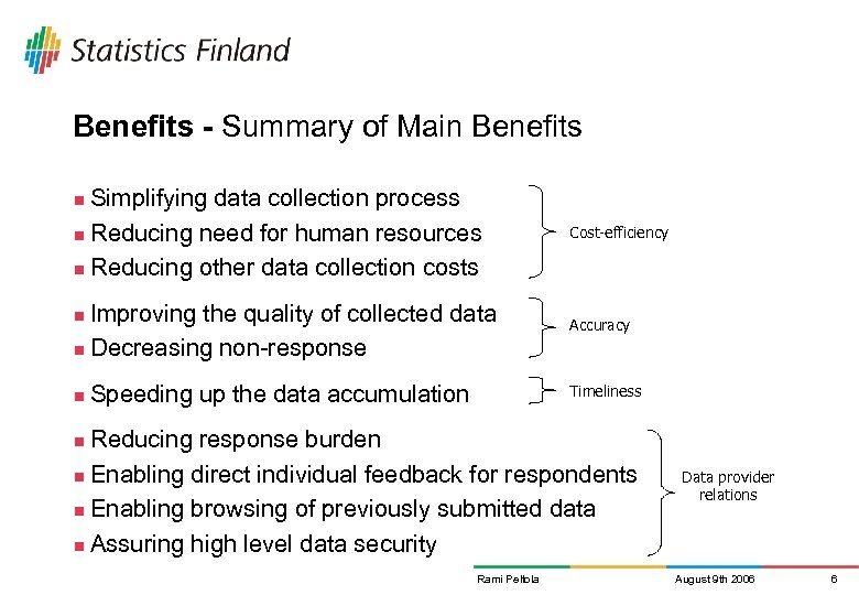 Benefits - Summary of Main Benefits Simplifying data collection process n Reducing need for