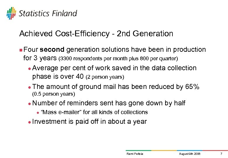 Achieved Cost-Efficiency - 2 nd Generation n Four second generation solutions have been in