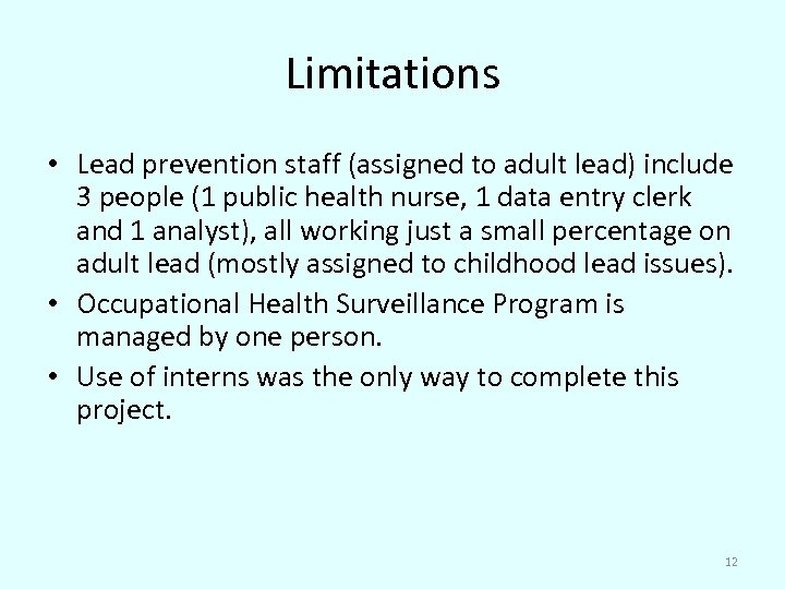 Limitations • Lead prevention staff (assigned to adult lead) include 3 people (1 public