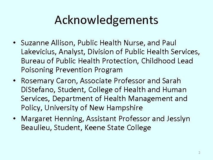 Acknowledgements • Suzanne Allison, Public Health Nurse, and Paul Lakevicius, Analyst, Division of Public