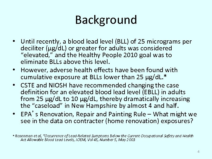 Background • Until recently, a blood lead level (BLL) of 25 micrograms per deciliter