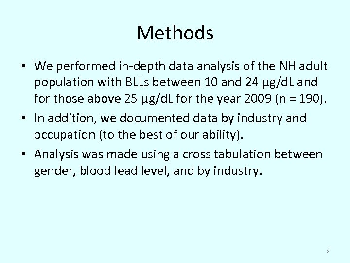 Methods • We performed in-depth data analysis of the NH adult population with BLLs