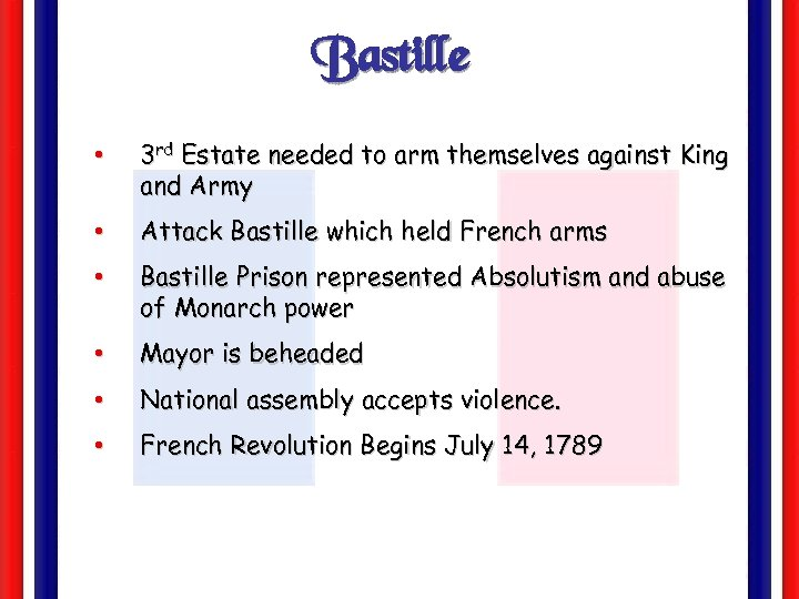 Bastille • 3 rd Estate needed to arm themselves against King and Army •