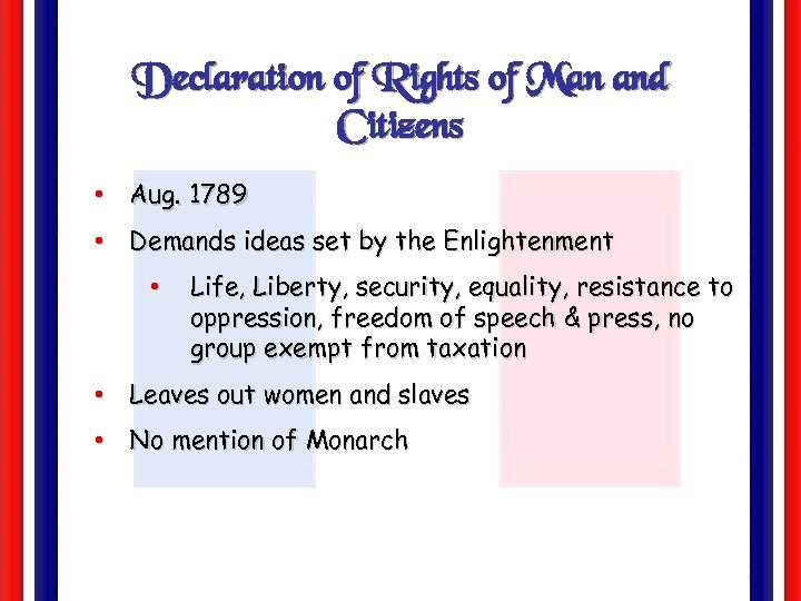 Declaration of Rights of Man and Citizens • Aug. 1789 • Demands ideas set