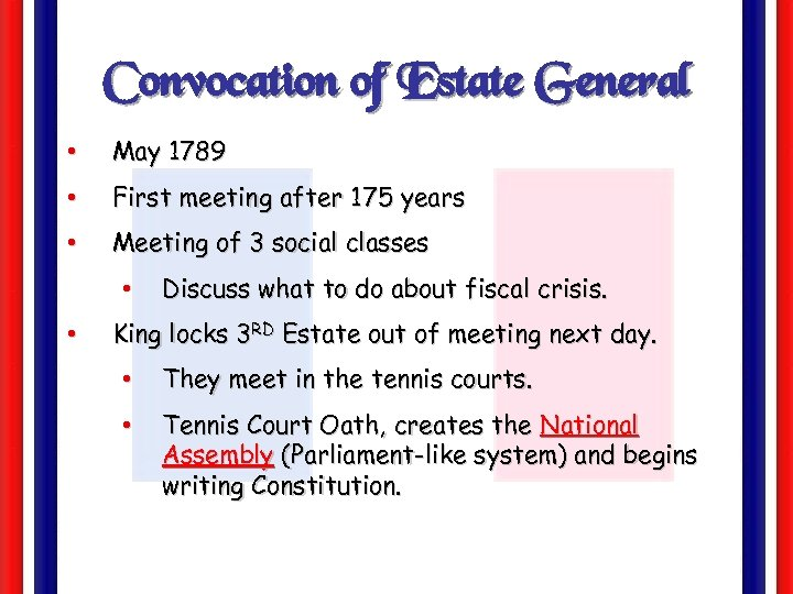 Convocation of Estate General • May 1789 • First meeting after 175 years •
