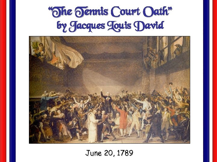 """The Tennis Court Oath"" by Jacques Louis David June 20, 1789"