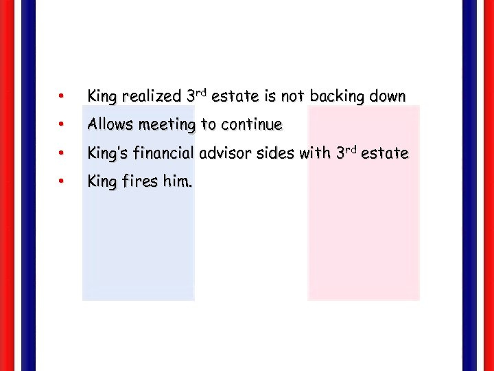 • King realized 3 rd estate is not backing down • Allows meeting