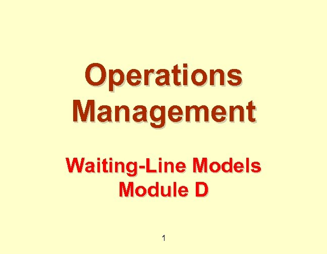 Operations Management Waiting-Line Models Module D 1