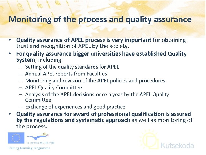 Monitoring of the process and quality assurance • Quality assurance of APEL process is
