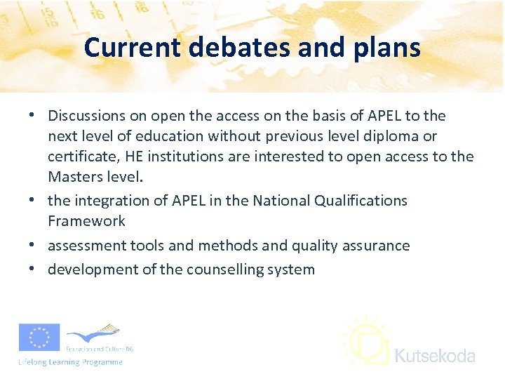 Current debates and plans • Discussions on open the access on the basis of