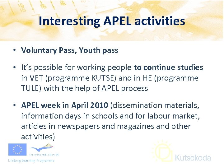 Interesting APEL activities • Voluntary Pass, Youth pass • It's possible for working people