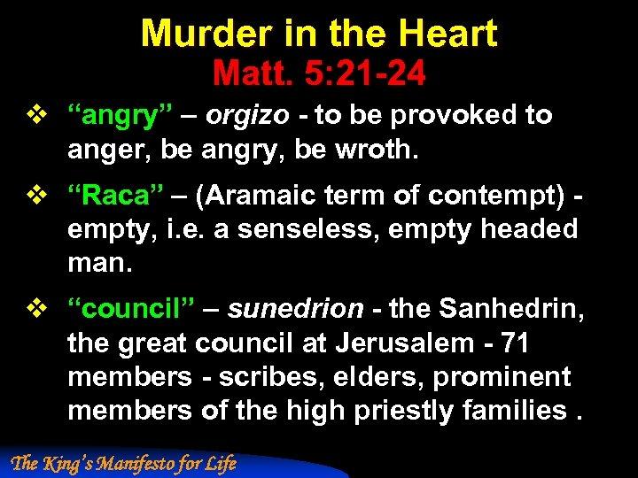 "Murder in the Heart Matt. 5: 21 -24 v ""angry"" – orgizo - to"