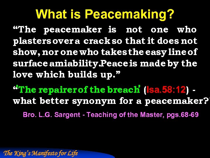 """What is Peacemaking? """"The peacemaker is not one who plasters over a crack so"""