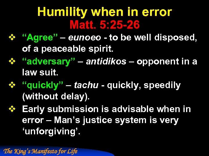 "Humility when in error Matt. 5: 25 -26 v ""Agree"" – eunoeo - to"