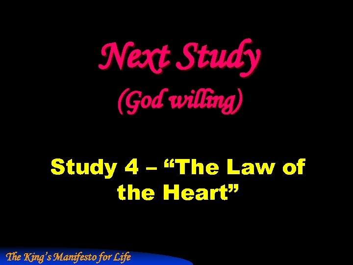 """Next Study (God willing) Study 4 – """"The Law of the Heart"""" The King's"""