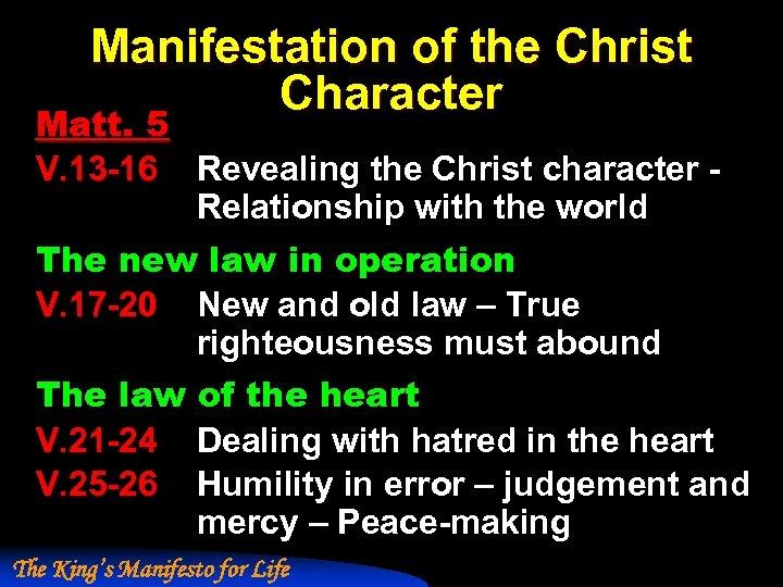Manifestation of the Christ Character Matt. 5 V. 13 -16 Revealing the Christ character