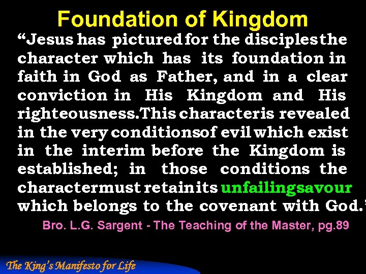 """Foundation of Kingdom """"Jesus has pictured for the disciples the character which has its"""