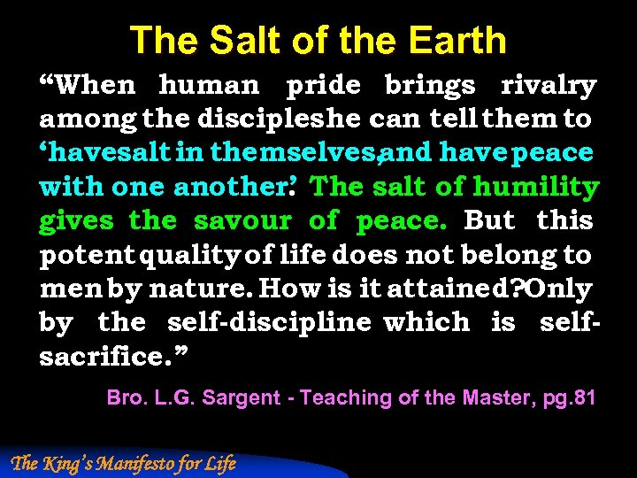 """The Salt of the Earth """"When human pride brings rivalry among the disciples he"""