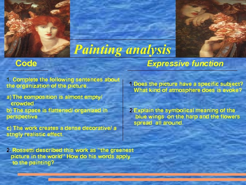 Painting analysis Code 1. Complete the following sentences about the organization of the picture.