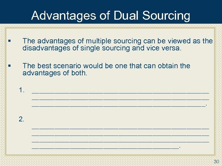 Disadvantages and single advantages sourcing The Disadvantages