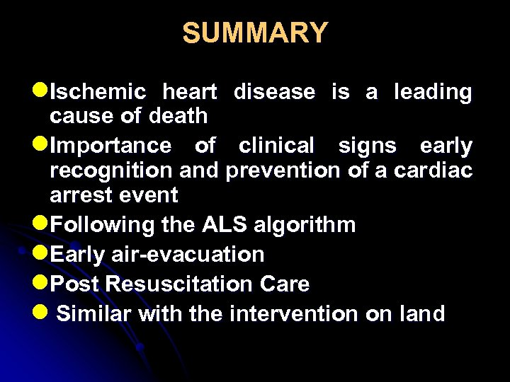 SUMMARY l. Ischemic heart disease is a leading cause of death l. Importance of