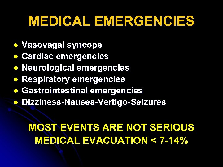 MEDICAL EMERGENCIES l l l Vasovagal syncope Cardiac emergencies Neurological emergencies Respiratory emergencies Gastrointestinal
