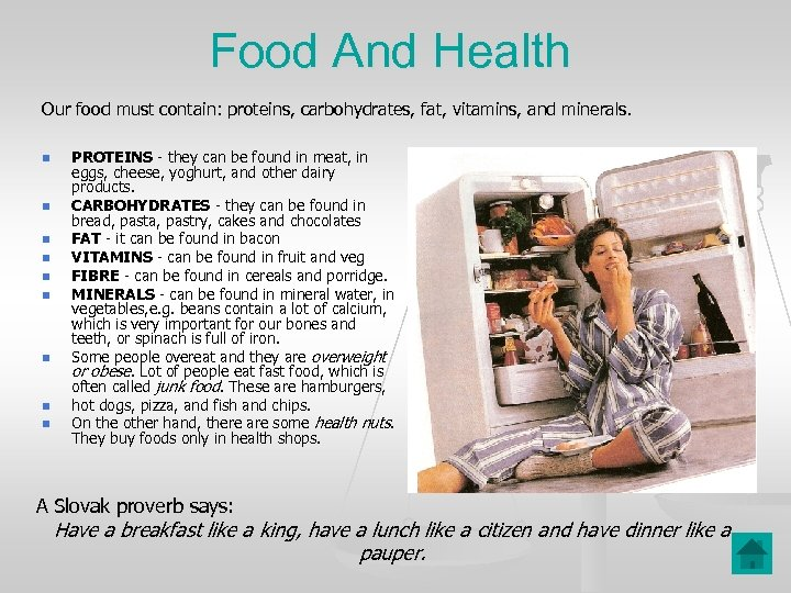 Food And Health Our food must contain: proteins, carbohydrates, fat, vitamins, and minerals. n
