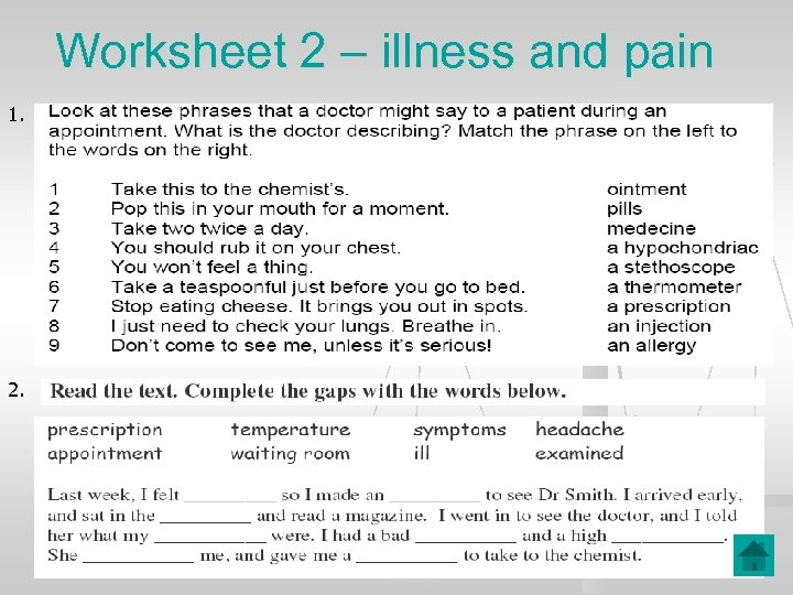 Worksheet 2 – illness and pain 1. 2.