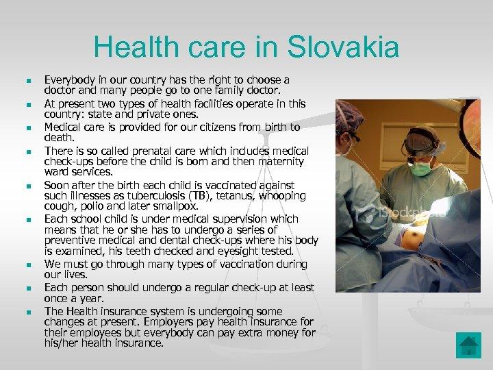 Health care in Slovakia n n n n n Everybody in our country has