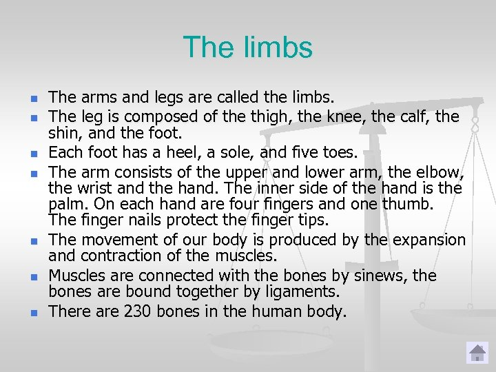 The limbs n n n n The arms and legs are called the limbs.