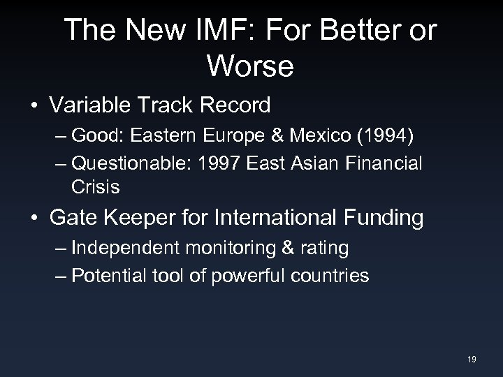The New IMF: For Better or Worse • Variable Track Record – Good: Eastern