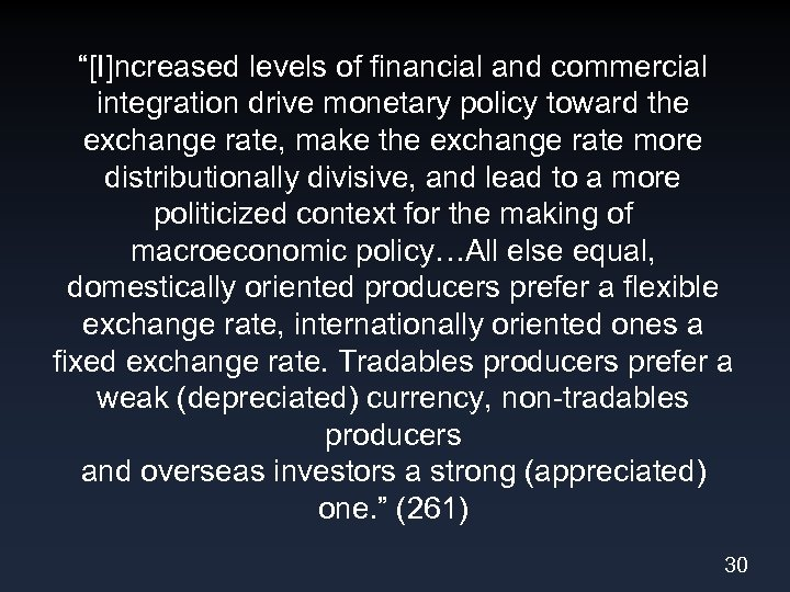 """[I]ncreased levels of financial and commercial integration drive monetary policy toward the exchange rate,"