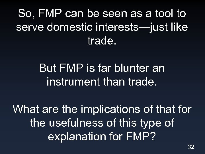So, FMP can be seen as a tool to serve domestic interests—just like trade.