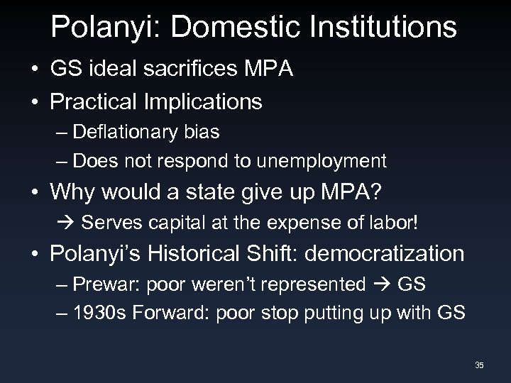 Polanyi: Domestic Institutions • GS ideal sacrifices MPA • Practical Implications – Deflationary bias